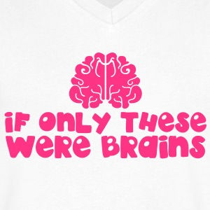 IF ONLY THESE WERE BRAINS for large breasts T-Shirts - Men's V-Neck T-Shirt