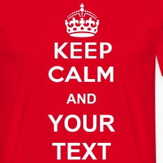 keep calm and your text T-paidat