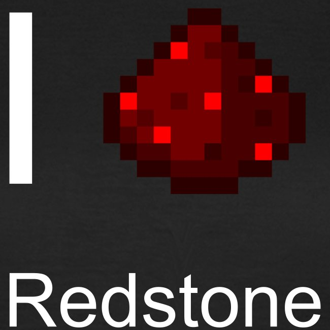 "Frauen T-Shirt - Redstone ""I love Redstone"""