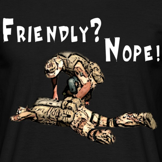 Friendly? Nope! Normal