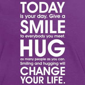 Today is your day. SMILE, HUG, be happy. Change your life. T-Shirts mit Sprüchen, Free Hugs - Frauen Kontrast-T-Shirt