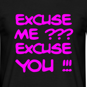 Design ~ Excuse Me? Excuse You! T-Shirt