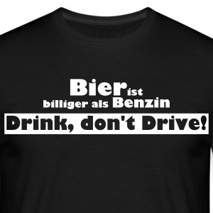 Drink, don't Drive! - Männer T-Shirt