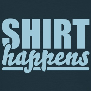 Shirt happens T-Shirts - Men's T-Shirt