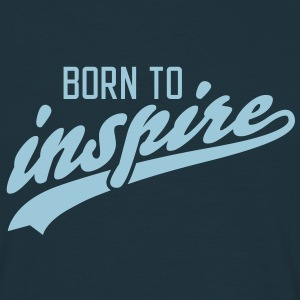 born to inspire T-Shirts - Men's T-Shirt