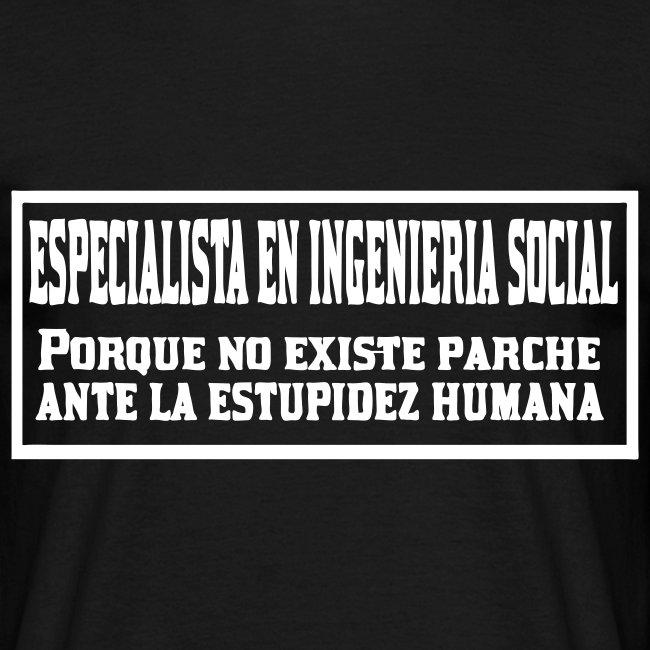 Especialista en ingenieria social porque no existe parche ante la estupidez humana