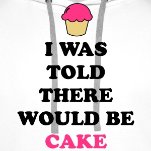 I Was Told Cake Hoodies & Sweatshirts - Men's Premium Hoodie