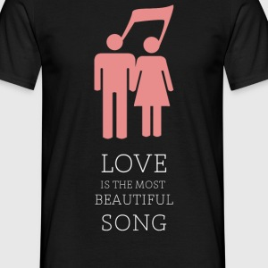 Love is the most beautiful song - T-shirt Homme