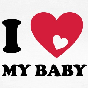 I love my baby Baby T-Shirts Mutter Mama - Frauen T-Shirt