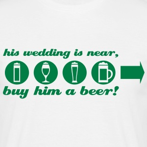 despedida de soltero buy him a beer right Camisetas - Camiseta hombre