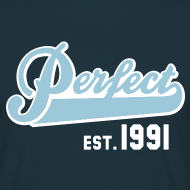 Motiv ~ Perfect EST. 1991 Birthday Design Geburtstag T-Shirt