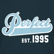 Motiv ~ Perfect EST. 1995 Birthday Design Geburtstag T-Shirt