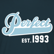 Motiv ~ Perfect EST. 1993 Birthday Design Geburtstag T-Shirt