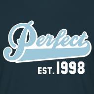Motiv ~ Perfect EST. 1998 Birthday Design Geburtstag T-Shirt