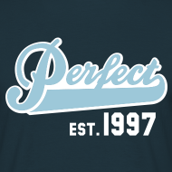 Motiv ~ Perfect EST. 1997 Birthday Design Geburtstag T-Shirt
