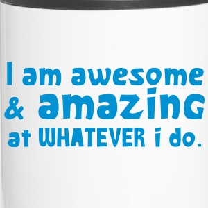 I AM AWESOME and amazing at what I DO! Bottles & Mugs - Travel Mug