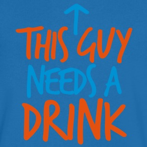 THIS GUY NEEDS a DRINK with arrow drinking design T-Shirts - Men's V-Neck T-Shirt