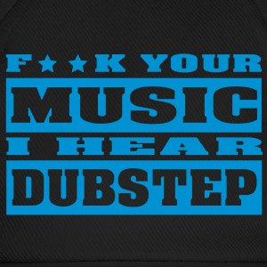 F ** K YOUR MUSIC I HEAR DUBSTEP Kasketter & Huer - Baseballkasket