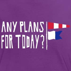Any Plans For Today? Girls Contrast Tee - Frauen Kontrast-T-Shirt
