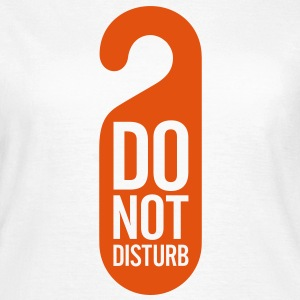 Do Not Disturb (1c)++ T-shirt - Maglietta da donna