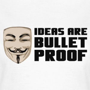 Anonymous Ideas are bullet proof - T-skjorte for kvinner