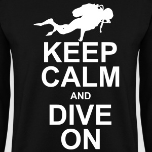 Keep Calm and Dive On Hoodies & Sweatshirts - Men's Sweatshirt