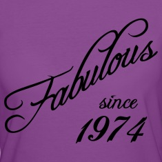 Fabulous since 1974 T-Shirts