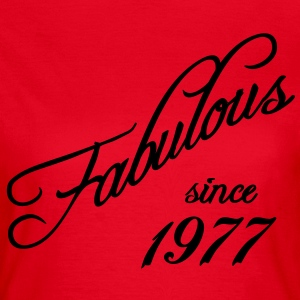 Fabulous since 1977 T-Shirts - Women's T-Shirt