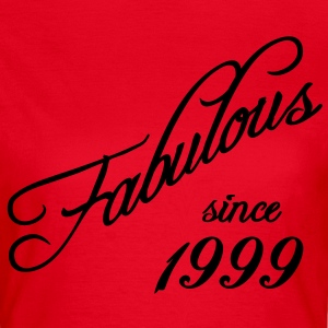 Fabulous since 1999 T-Shirts - Women's T-Shirt