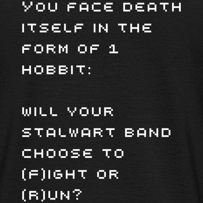Will your stalwart band choose to (F)ight or (R)un?