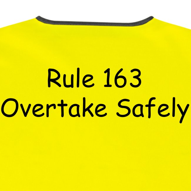 Rule 163 Overtake Safely HI VIZ