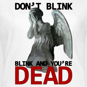 Dont blink Doctor Who - Camiseta mujer