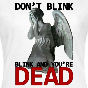 Dont blink Doctor Who - Maglietta da donna
