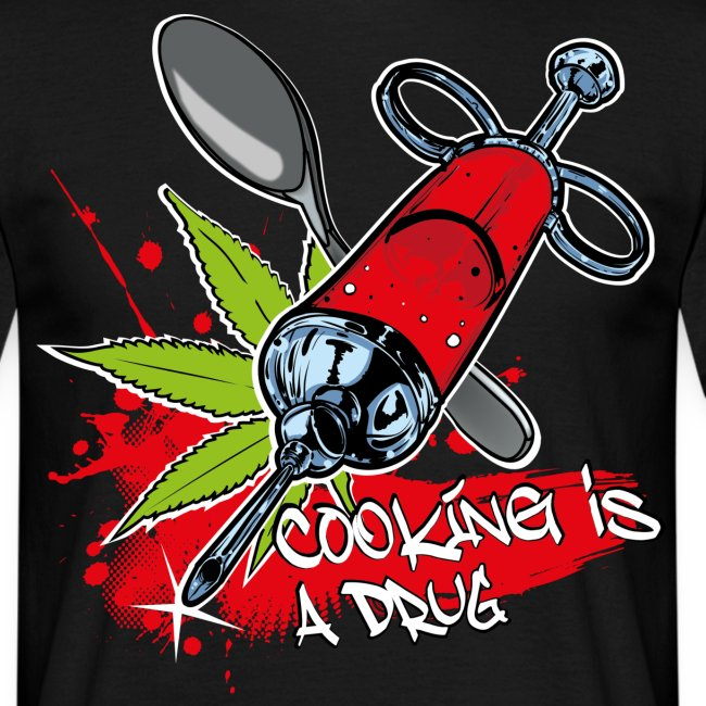 cooking is a drug