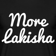 Design ~ More Lakisha t-shirt white/black