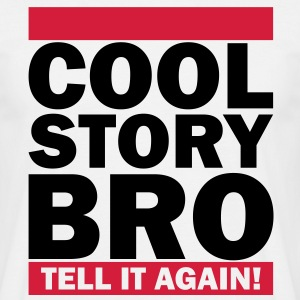 Cool Story Bro - Tell It Again! T-Shirts - Männer T-Shirt
