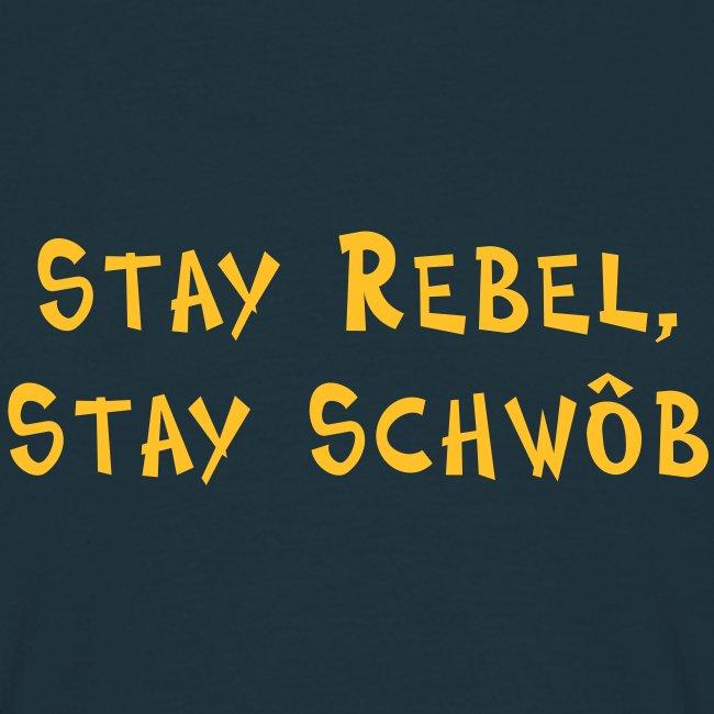 Stay rebel, stay Schwob - Häs für Kerle
