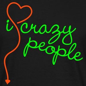 I HEART / LOVE crazy people | unisex shirt - Männer T-Shirt