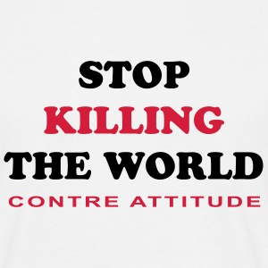 STOP KILLING THE WORLD - T-shirt Homme