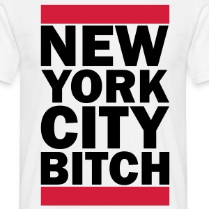 New York City Bitch T-Shirts - Männer T-Shirt