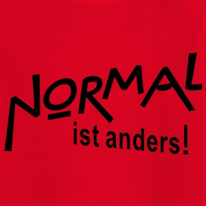 NORMAL ist anders! | Teenager Shirt - Teenager T-Shirt