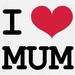 I Love Mum ! T-skjorter - T-skjorte for menn
