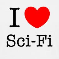 Grafiikka ~ Miesten (I Love Sci-Fi) T-paita