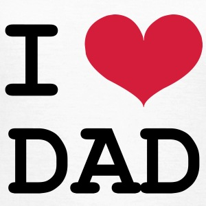 I Love Dad ! T-Shirts - Frauen T-Shirt