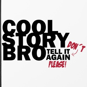 Cool Story Bro - Don´t tell it again please! Sonstige - iPhone 4/4s Hard Case