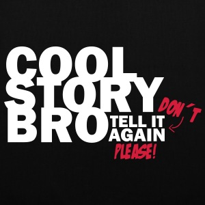 Cool Story Bro - Don´t tell it again please! Taschen - Stoffbeutel