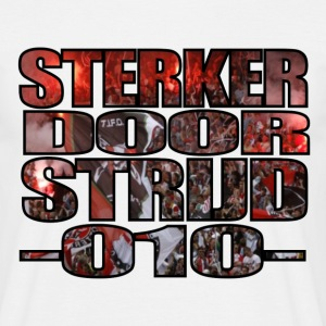 STERKER DOOR STRIJD - Mannen T-shirt