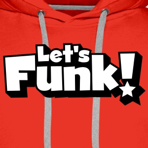 Let's Funk Sweat shirt - Sweat-shirt à capuche Premium pour hommes