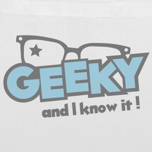 Geeky and I know it Bags  - Tote Bag