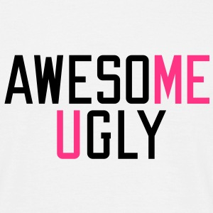 me awesome | you ugly T-Shirts - Men's T-Shirt